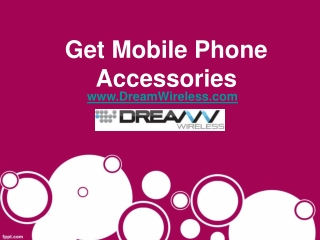 Get Mobile Phone Accessories - Dream Wireless