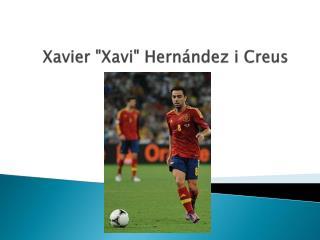 "Xavier "" Xavi "" Hernández  i Creus"