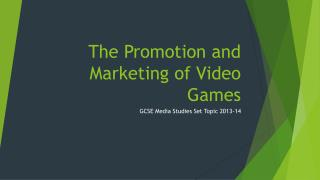 The Promotion and Marketing of Video Games