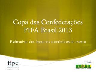 Copa das Confederações  FIFA  Brasil  2013