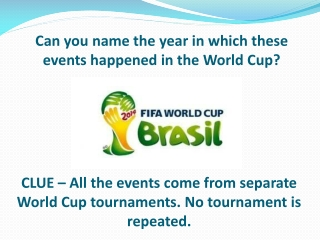 Can you name the year  in which  these  events happened in the World Cup?