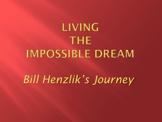 Living  the  Impossible dream