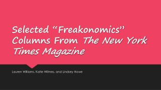 "Selected "" Freakonomics "" Columns From  The New York Times Magazine"