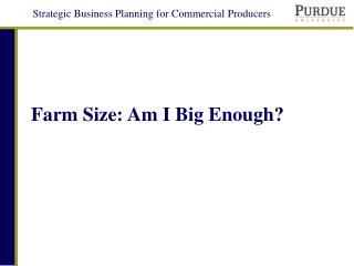 farm size: am i big enough