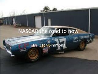 NASCAR the road to now.
