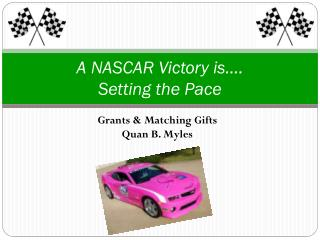 A NASCAR Victory is….  Setting the Pace