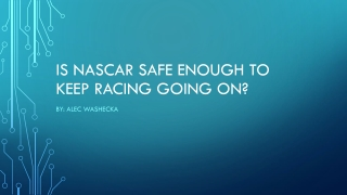 Is NASCAR Safe enough to keep racing going on?
