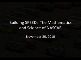 Building SPEED:  The Mathematics and Science of NASCAR