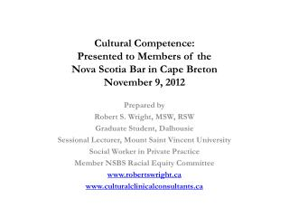 Cultural Competence:  Presented to  Members of the Nova Scotia Bar in Cape Breton November 9, 2012