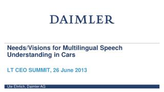 Needs/Visions for  Multilingual Speech Understanding in Cars