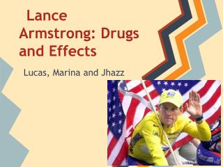 Lance Armstrong: Drugs and Effects