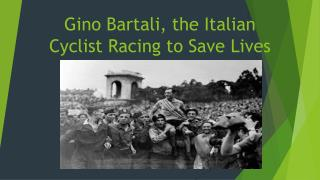 Gino  Bartali , the Italian    Cyclist Racing to Save Lives