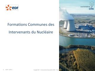 Formations Communes des Intervenants du Nucléaire