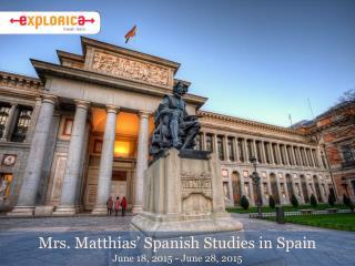 Mrs. Matthias' Spanish Studies in Spain June 18, 2015 - June 28, 2015