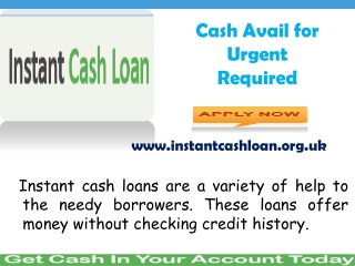 Instant Cash Loans- Cash Avail 24Hours at Easy Terms