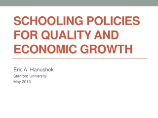 Schooling policies for quality and economic growth