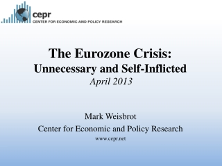 The Eurozone Crisis: Unnecessary and Self-Inflicted  April 2013
