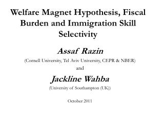 Welfare Magnet  Hypothesis, Fiscal Burden  and  Immigration Skill  Selectivity