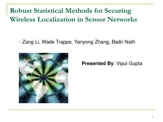 Robust Statistical Methods for Securing Wireless ...