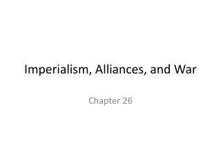 Imperialism, Alliances, and War