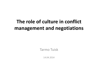 T he  role of culture in conflict management and negotiations