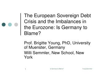 The European Sovereign Debt Crisis and the Imbalances in the Eurozone: Is Germany to Blame?