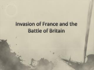 Invasion of France and the Battle of Britain