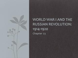 World War I and the Russian Revolution: 1914-1920