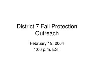 district 7 fall protection outreach