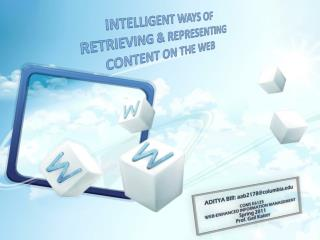 INTELLIGENT WAYS OF  RETRIEVING & REPRESENTING  CONTENT ON THE WEB