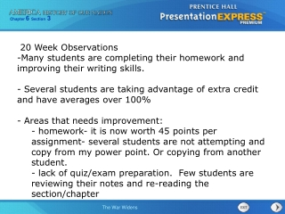 20 Week Observations Many students are completing their homework and improving their writing skills.