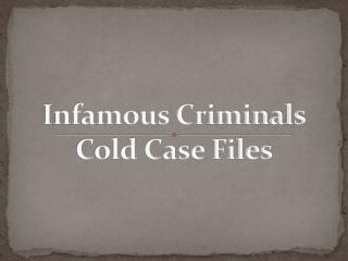 Infamous Criminals Cold Case Files