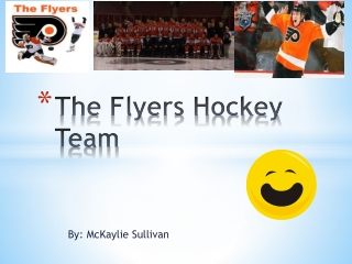 The Flyers Hockey  Team