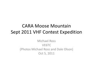 CARA Moose Mountain                  Sept 2011 VHF Contest Expedition