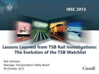 Lessons Learned from TSB Rail Investigations:            The Evolution of the TSB Watchlist