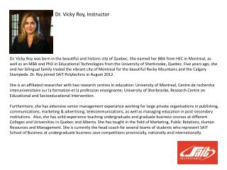 Dr.  Vicky  Roy, Instructor