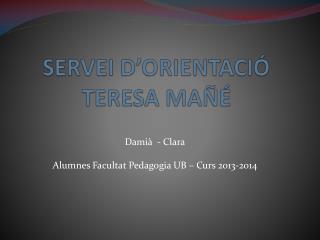 SERVEI D'ORIENTACIÓ TERESA MAÑÉ