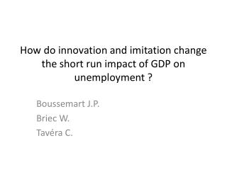 How do innovation and imitation change the short run impact of GDP on unemployment ?