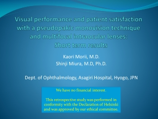 Kaori  Morii , M.D.  Shinji Miura, M.D, Ph.D. Dept. of Ophthalmology,  Asagiri  Hospital, Hyogo, JPN