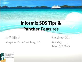 Informix SDS Tips &  Panther Features