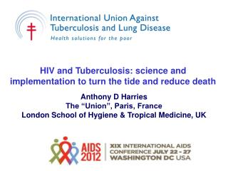 HIV and Tuberculosis: science and implementation to turn the tide and reduce death