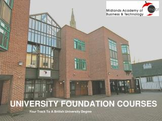 UNIVERSITY FOUNDATION COURSES