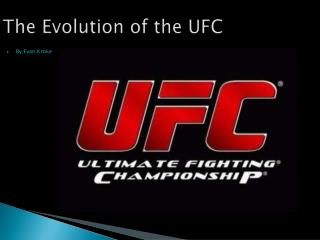 The Evolution of the UFC