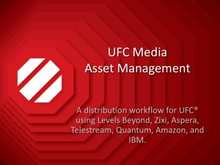 UFC  Media  Asset Management