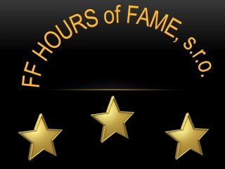 FF HOURS  of  FAME, s.r.o.