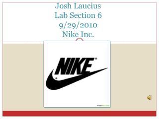 Josh  Laucius Lab Section 6 9/29/2010 Nike Inc.