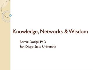 Knowledge, Networks & Wisdom