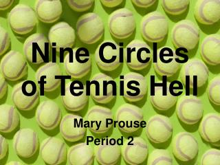Nine Circles of Tennis Hell