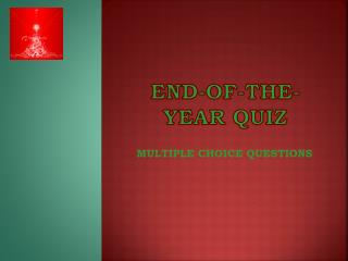 End -of- the - year Quiz