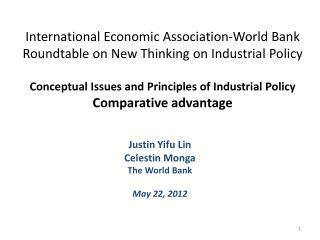 Justin  Yifu  Lin Celestin  Monga The World Bank May 22, 2012